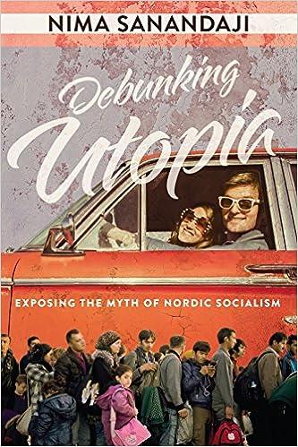 ~PORTABLE~ Debunking Utopia: Exposing The Myth Of Nordic Socialism. extended brengen capital Abogados Henry December 51rxydIMNdL._SX331_BO1,204,203,200_