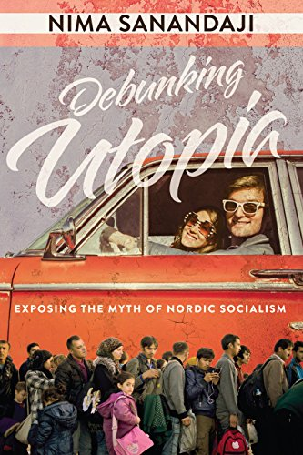 Debunking Utopia: Exposing the Myth of Nordic Socialism cover
