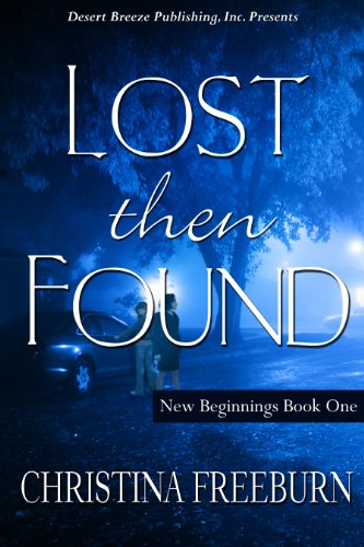 Lost Then Found (New Beginnings Book 1) by [Freeburn, Christina]