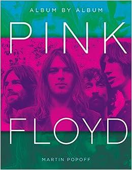 e12a8985c238ca Pink Floyd  Album by Album  Martin Popoff  9780760360613  Amazon.com  Books