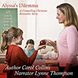 Alyssa's Dilemma: A Compelling Christian Romantic Story