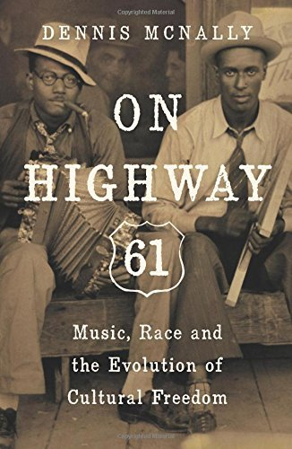 On Highway 61: Music, Race, and the Evolution of Cultural - Jerry Twain