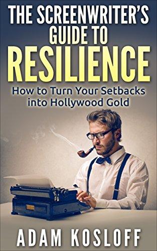 Screenwriters Guide Resilience Build Career ebook