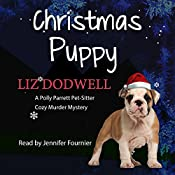 The Christmas Puppy: A Polly Parrett Pet-Sitter Cozy Murder Mystery, Book 5 | Liz Dodwell