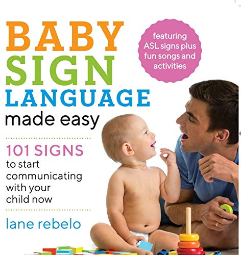 Baby Sign Language Made Easy: 101 Signs to Start Communicating with Your Child Now (My Best Friends Mom Pics)