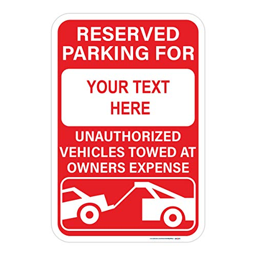 "Customizable Reserved Parking, Unauthorized Vehicles Towed at Owners Expense Sign, Includes Holes, 3M Sheeting, Highest Gauge Aluminum, Laminated, UV Protected, 12""x18"" Made in USA, Parking, Safety"