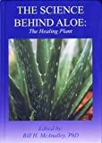 The Science Behind Aloe: The Healing Plant