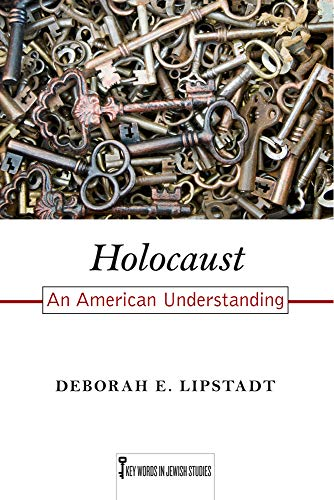 Holocaust: An American Understanding (Key Words in Jewish Studies)