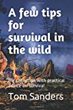 A few tips for survival in the wild: Big collection with practical advice on survival