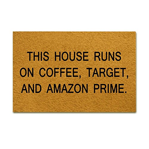 This House Runs On Coffee, Target, And Amazon Prime. Funny Design Indoor/Outdoor Doormat 23.6(L)X15.7(W) inch Non-Slip Machine-washable Home Decor