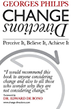 Change Directions: Perceive it, Believe it, Achieve it