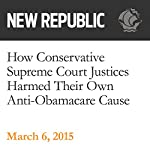 How Conservative Supreme Court Justices Harmed Their Own Anti-Obamacare Cause | Brian Beutler