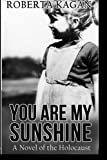 You Are My Sunshine, Roberta Kagan, 1495474720