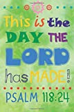 "This is the day the Lord has made!: Christian Kid Journal Note Book Lined (6"" x 9""), Christian Art Gifts Blank Lined book 132 pages Vol 23 ... Lined Journal Gift Series (Volume 23)"