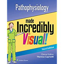 Pathophysiology Made Incredibly Visual! (Incredibly Easy! Series®)