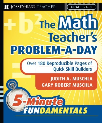 The Math Teacher's Problem-a-Day (Math Problem Of The Day Middle School)