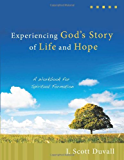 Experiencing God's Story of Life and Hope: A Workbook for Spiritual Formation