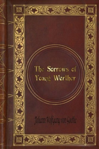 Johann Wolfgang von Goethe - The Sorrows of Young Werther