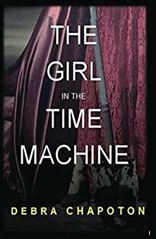 The Girl in the Time Machine by [Chapoton, Debra]