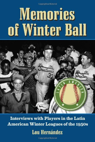 Download Memories of Winter Ball: Interviews with Players in the Latin American Winter Leagues of the 1950s ebook
