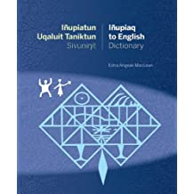 Iñupiatun Uqaluit Taniktun Sivuninit/Iñupiaq to English Dictionary