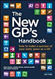 The New GP's Handbook: How to Make a Success of Your Early Years As a GP, Peter Davies and Lindsay Moran, 1846195942