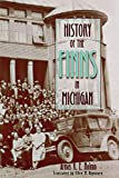 History of the Finns in Michigan (Great Lakes Books Series)