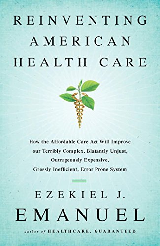 Reinventing American Health Care How The Affordable Care Act Will
