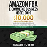 img - for Amazon FBA E-commerce Business Model 2019: $10,000/Month Ultimate Guide - Make a Passive Income Fortune Selling Private Label Products on Fulfillment by Amazon: Make Money Online from Home book / textbook / text book