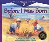 img - for Before I Was Born: Designed for Parents to Read to Their Child at Ages 5 Through 8 (Gods Design for Sex) book / textbook / text book