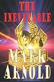 The Inevitable, Mark A. Arnold, 1493608754