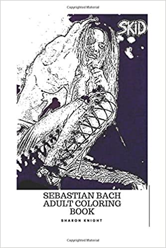Sebastian Bach Adult Coloring Book: Skid Row Frontman and Heavy ...