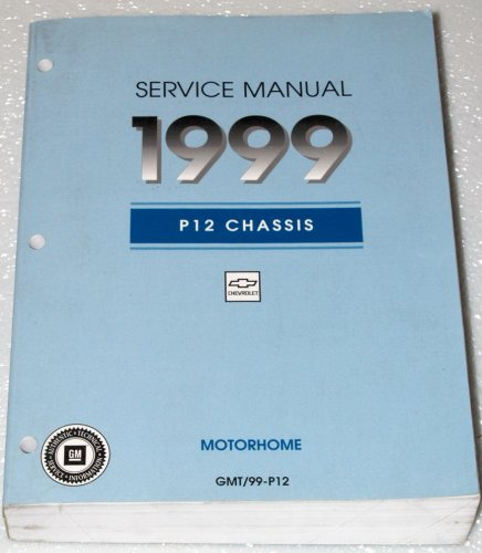 1999 Chevrolet P12 Motorhome Chassis Service (P12 Chassis)