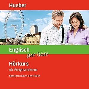 Englisch ganz leicht: Hörkurs für Fortgeschrittene Hörbuch