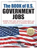 The Book of U.S. Government Jobs: Where They Are, What's Available, How to Complete a Federal Resume