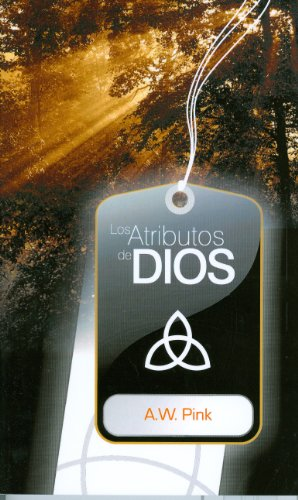 Los Atributos de Dios (Attributes of God: Spanish Edition)