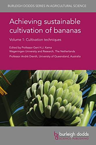 Achieving sustainable cultivation of bananas: Cultivation techniques (Burleigh Dodds Series in Agricultural Science)