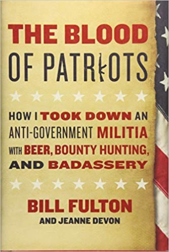 Meet New Dangerous Fringe Of Anti >> The Blood Of Patriots How I Took Down An Anti Government Militia