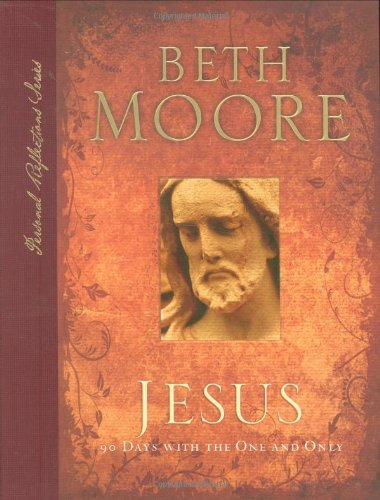(Jesus: 90 Days With the One and Only (Personal Reflections))
