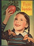 img - for Fruits and Vegetables: Their Kinds and Uses #834 book / textbook / text book