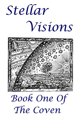 Stellar Visions: Book One of The Coven by [Kay, Bridgett]