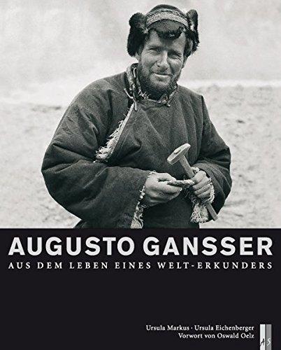 Augusto Gansser: Aus dem Leben eines Welt-Erkunders