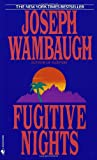 Fugitive Nights, Joseph Wambaugh, 0553295780