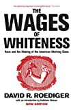 The Wages of Whiteness, David R. Roediger, 1844671453