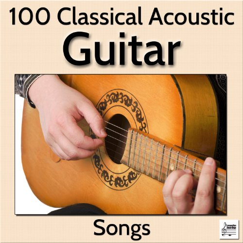 100 Classical Acoustic Guitar Songs