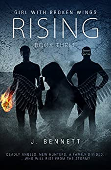 Rising: A Paranormal Adventure (Girl With Broken Wings Book 3) by [Bennett, J]