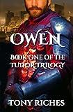 Owen - Book One of the Tudor Trilogy (Volume 1)