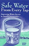 img - for Safe Water From Every Tap: Improving Water Service to Small Communities (Processing) book / textbook / text book