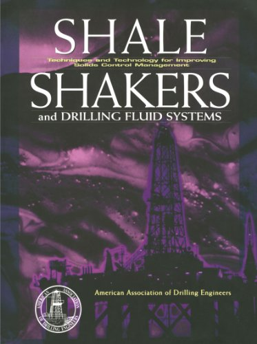 Shale Shaker and Drilling Fluids Systems:: Techniques and Technology for Improving Solids Control Management