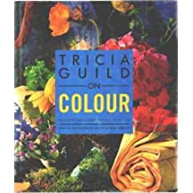 Tricia Guild on Colour: Decoration, Furnishing, Display